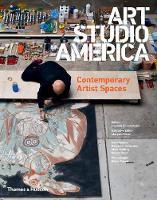 Art Studio America: Contemporary Artist Spaces (Hardback)