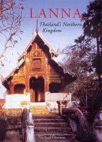 Lanna: Thailand's Northern Kingdom - River Books (Paperback)
