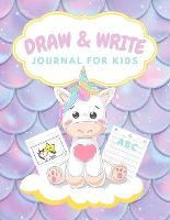 Draw and write journal for kids: Kindergarten Journal Primary Writing Journal Kids Notebooks For Girls Lined Notebook For Kindergarten (Paperback)