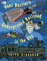 Aunt Harriet's Underground Railroad in the Sky (Paperback)