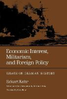 Economic Interest, Militarism, and Foreign Policy: Essays on German History (Hardback)