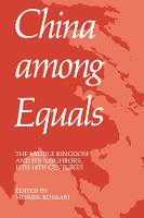 China Among Equals: The Middle Kingdom and Its Neighbors, 10th-14th Centuries (Paperback)