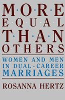 More Equal Than Others: Women and Men in Dual-Career Marriages (Paperback)