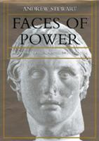 Faces of Power: Alexander's Image and Hellenistic Politics - Hellenistic Culture and Society 11 (Hardback)