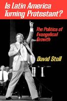 Is Latin America Turning Protestant?: The Politics of Evangelical Growth (Paperback)