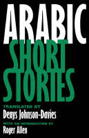 Arabic Short Stories - Literature of the Middle East (Paperback)