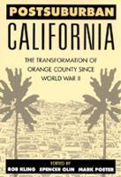 Postsuburban California: The Transformation of Orange County since World War II (Paperback)