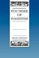 Founder of Hasidism: A Quest for the Historical Ba'al Shem Tov - Contraversions: Critical Studies in Jewish Literature, Culture, and Society 5 (Hardback)