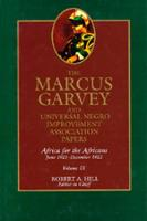 The Marcus Garvey and Universal Negro Improvement Association Papers, Vol. IX: Africa for the Africans June 1921-December 1922 - The Marcus Garvey and Universal Negro Improvement Association Papers 9 (Hardback)