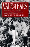 Vale of Tears: Revisiting the Canudos Massacre in Northeastern Brazil, 1893-1897 (Paperback)
