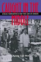 Caught in the Middle: Korean Communities in New York And Los Angeles (Paperback)