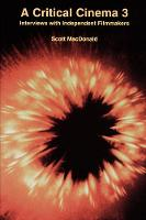 A Critical Cinema 3: Interviews with Independent Filmmakers (Paperback)
