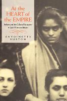 At the Heart of the Empire: Indians and the Colonial Encounter in Late-Victorian Britain (Hardback)