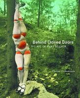 Behind Closed Doors: The Art of Hans Bellmer - The Discovery Series 9 (Hardback)