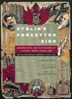 Stalin's Forgotten Zion: Birobidzhan and the Making of a Soviet Jewish Homeland: An Illustrated History, 1928-1996 (Paperback)