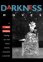 Darkness Moves: An Henri Michaux Anthology, 1927-1984 (Paperback)