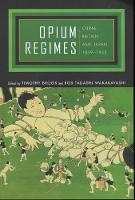 Opium Regimes: China, Britain, and Japan, 1839-1952 (Paperback)