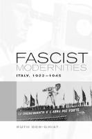 Fascist Modernities: Italy, 1922-1945 - Studies on the History of Society and Culture 42 (Hardback)