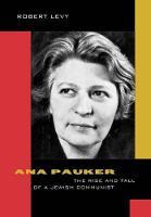Ana Pauker: The Rise and Fall of a Jewish Communist (Hardback)