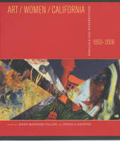 Art/Women/California, 1950-2000: Parallels and Intersections (Paperback)