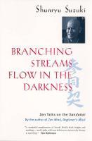Branching Streams Flow in the Darkness: Zen Talks on the Sandokai (Paperback)