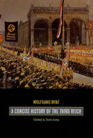 A Concise History of the Third Reich - Weimar & Now: German Cultural Criticism No. 39 (Hardback)