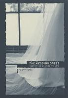The Wedding Dress: Meditations on Word and Life (Paperback)