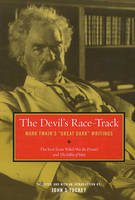 """The Devil's Race-Track: Mark Twain's """"Great Dark"""" Writings, The Best from Which Was the Dream? and Fables of Man (Paperback)"""