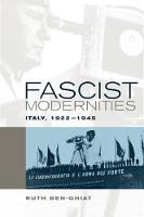 Fascist Modernities: Italy, 1922-1945 - Studies on the History of Society and Culture 42 (Paperback)