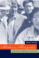 Modern Mongolia: From Khans to Commissars to Capitalists (Hardback)