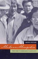 Modern Mongolia: From Khans to Commissars to Capitalists (Paperback)