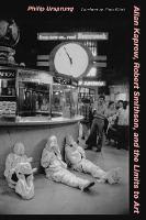 Allan Kaprow, Robert Smithson, and the Limits to Art (Hardback)