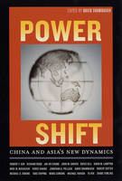 Power Shift: China and Asia's New Dynamics (Paperback)
