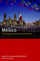 Mexico: The Struggle for Democratic Development (Paperback)