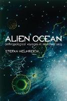 Alien Ocean: Anthropological Voyages in Microbial Seas (Paperback)