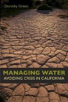 Managing Water: Avoiding Crisis in California (Paperback)
