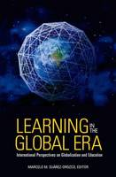 Learning in the Global Era: International Perspectives on Globalization and Education (Hardback)