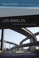 Los Angeles: The Architecture of Four Ecologies (Paperback)