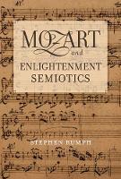 Mozart and Enlightenment Semiotics (Hardback)