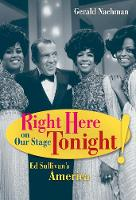 Right Here on Our Stage Tonight!: Ed Sullivan's America (Paperback)