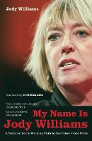 My Name Is Jody Williams: A Vermont Girl's Winding Path to the Nobel Peace Prize - California Series in Public Anthropology 25 (Hardback)
