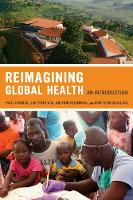 Reimagining Global Health: An Introduction - California Series in Public Anthropology 26 (Paperback)