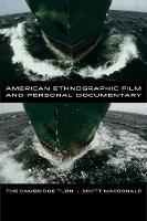 American Ethnographic Film and Personal Documentary: The Cambridge Turn (Hardback)