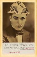 The Parisian Avant-Garde in the Age of Cinema, 1900-1923 (Paperback)