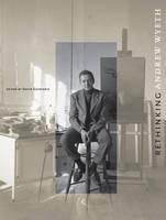 Rethinking Andrew Wyeth (Hardback)