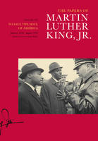 The Papers of Martin Luther King, Jr., Volume VII: To Save the Soul of America, January 1961-August 1962 - Martin Luther King Papers 7 (Hardback)