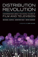 Distribution Revolution: Conversations about the Digital Future of Film and Television (Paperback)