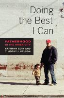 Doing the Best I Can: Fatherhood in the Inner City (Paperback)