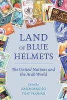 Land of Blue Helmets: The United Nations and the Arab World (Paperback)