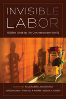 Invisible Labor: Hidden Work in the Contemporary World (Paperback)